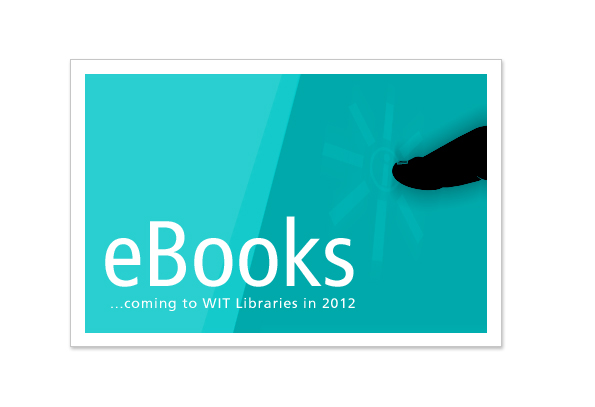 The eBook is about to arrive at WIT Libraries... over 70,000 of them!